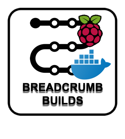 Breadcrumb Build: Raspberry Pi and Docker Fun: Base Build